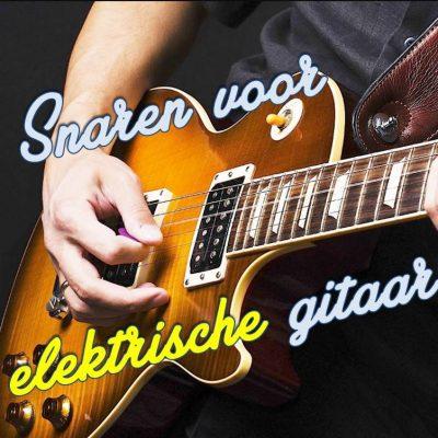 Snaren voor elektrische gitaar